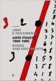 Arte povera 1966-1980. Libri e documenti. Ediz. italiana e inglese