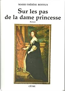 """Afficher """"Sur les pas de la dame princesse"""""""