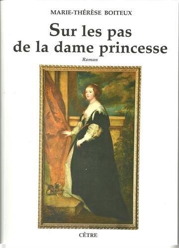 Sur les pas de la dame princesse