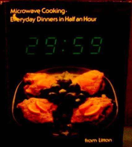 Microwave Cooking: Everyday Dinners in Half an Hour