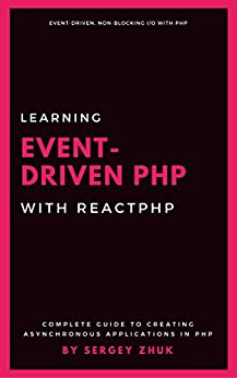 Learning Event-Driven PHP With ReactPHP (English Edition) par [Zhuk, Sergey]