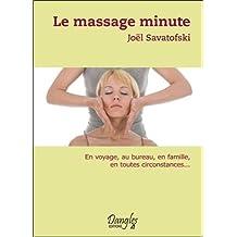 Le Massage minute : Le Bien-être au quotidien