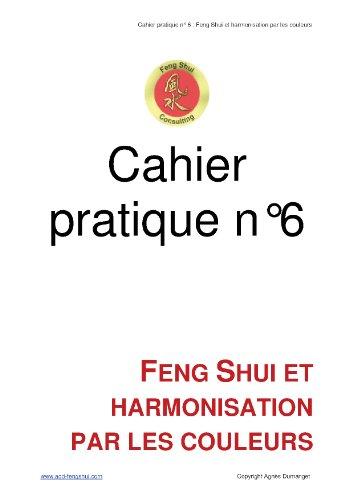Cahier pratique n6 - Feng Shui et harmonisation par les couleurs