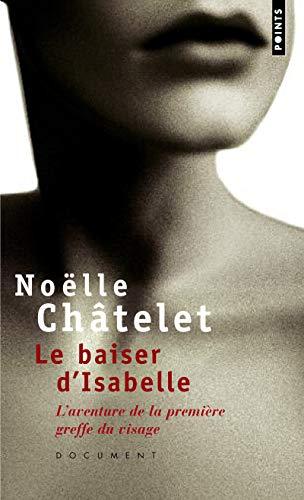 Le Baiser d'Isabelle. L'aventure de la première greffe du visage