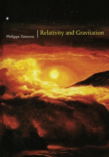 Relativity and Gravitation 1st edition by Tourrenc, Philippe (1997) Paperback
