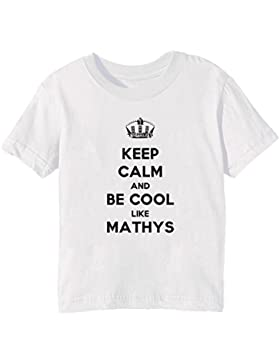 Keep Calm And Be Cool Like Mathys Bambini Unisex Ragazzi Ragazze T-Shirt Maglietta Bianco Maniche Corte Tutti...