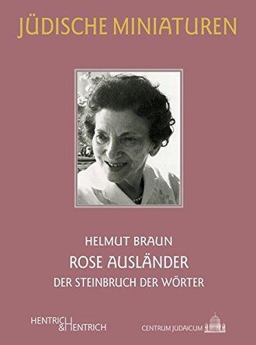 Rose Ausländer: Der Steinbruch der Wörter (Jüdische Miniaturen)