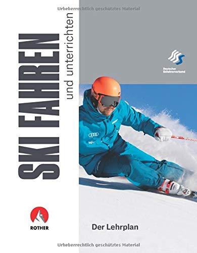 Skifahren und unterrichten: Der Lehrplan (Wissen & Praxis (Alpine Lehrschriften))