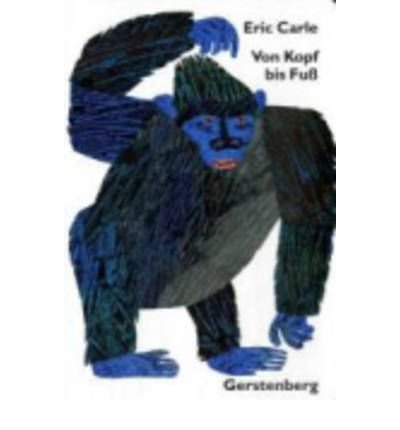 Eric Carle - German: Von Kopf Bis Fuss (Hardback)(German) - Common