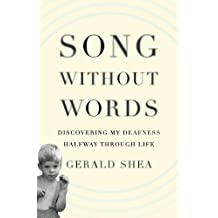 Song Without Words: Discovering My Deafness Halfway through Life (A Merloyd Lawrence Book) (English Edition)