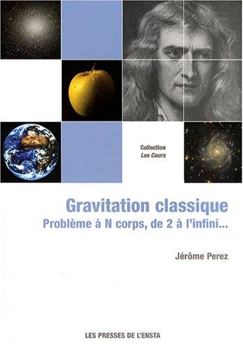 Gravitation classique : Problème à N corps, de 2 à l'infini... par Jérôme Perez