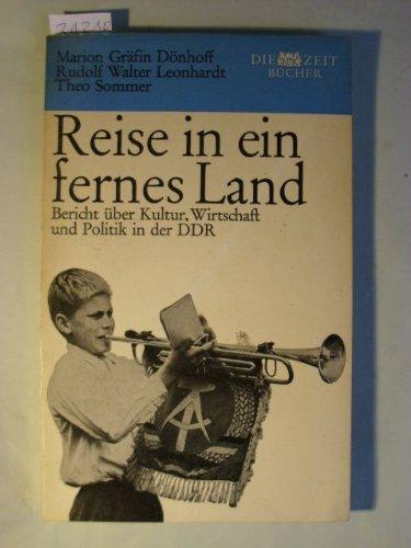 Reise in ein fernes Land. Bericht über Kultur, Wirtschaft u. Politik in der DDR