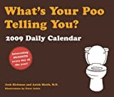 What's Your Poo Telling You?: 2009 Daily Calendar by Josh Richman (2008-08-06)