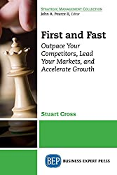 First and Fast: Outpace Your Competitors, Lead Your Markets, and Accelerate Growth