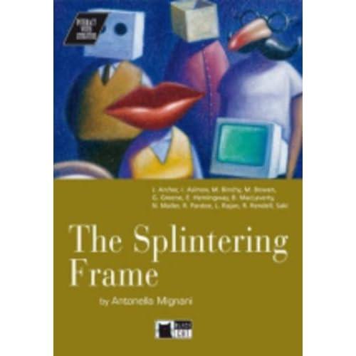 Splintering frame. : Avec cassette