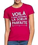 Photo de Voilà À Quoi Ressemble La Sœur Parfaite T-Shirt Femme par Spreadshirt