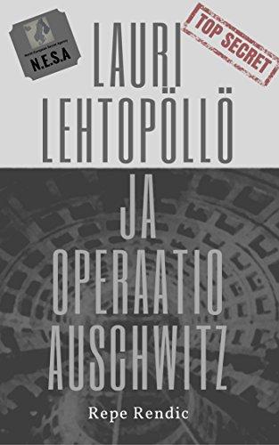 Lauri Lehtopöllö ja Operaatio Auschwitz (Finnish Edition) por Repe Rendic