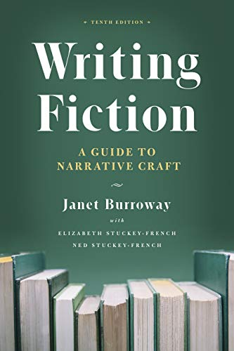 Writing Fiction, Tenth Edition – A Guide to Narrative Craft (Chicago Guides to Writing, Editing, and Publishing)