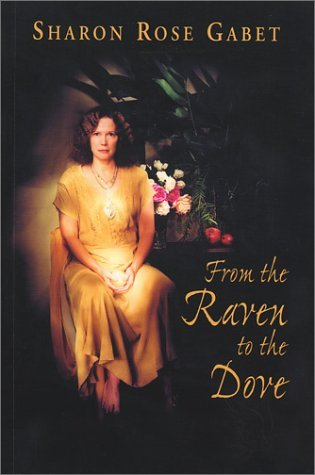 From the Raven to the Dove by Sharon Rose Gabet (2002-06-02)