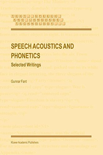 Speech Acoustics and Phonetics: Selected Writings (Text, Speech and Language Technology Book 24) (English Edition)