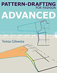 Pattern-drafting for Fashion: Advanced by Teresa Gilewska (2011-06-28)