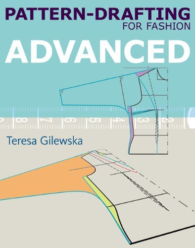 Pattern-drafting for Fashion: Advanced by Teresa Gilewska (2011-06-28)