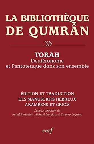 La Bibliothèque de Qumran 3B : Torah, Deutéronome et Pentateuque