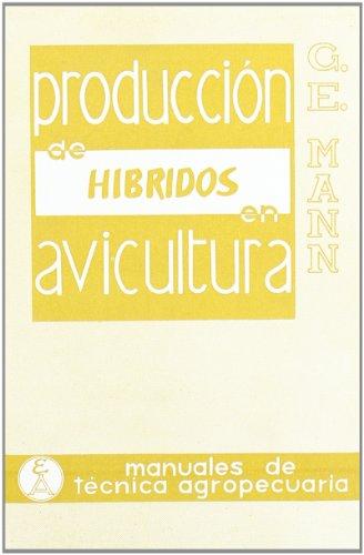 Producción de híbridos en avicultura (Manuales de técnica agropecuaria)