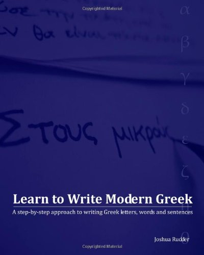 Learn to Write Modern Greek: A step-by-step approach to writing Greek words, phrases and sentences