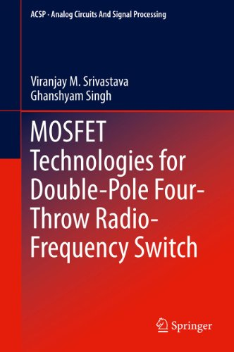 MOSFET Technologies for Double-Pole Four-Throw Radio-Frequency Switch (Analog Circuits and Signal Processing Book 122) (English Edition) Cmos Analog Switch