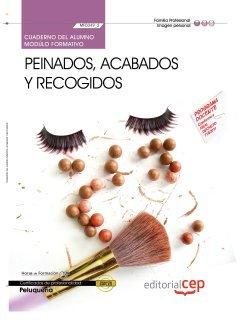 Cuaderno del Alumno Peinados, acabados y recogidos (MF0349_2). Certificados de Profesionalidad. Peluquería (IMPQ0208) (Cp - Certificado Profesionalidad)