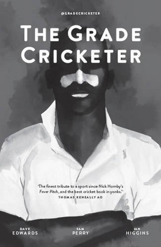 The Grade Cricketer by Dave Edwards (2015-11-01)