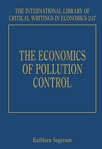 [The Economics of Pollution Control] (By: Kathleen Segerson) [published: February, 2011]
