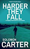 Harder They Fall (Harder They Fall Private Investigator Crime Thriller Series Book 1) by Solomon Carter