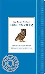 How Smart Are You? Test Your IQ (Know Yourself) by Thomas J. Craughwell (2012-05-15)