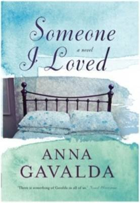 [(Someone I Loved)] [ By (author) Anna Gavalda, Translated by Catherine Evans ] [August, 2013]