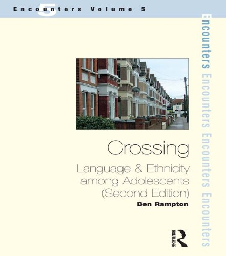 Crossing: Language and Ethnicity Among Adolescents (ENCOUNTERS (ST. JEROME PUBLISHING).) (English Edition)