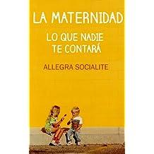 La maternidad: Lo que nadie te contará (Spanish Edition)