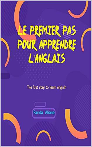 Couverture du livre Le premier pas pour apprendre l'anglais: The first step to learn english