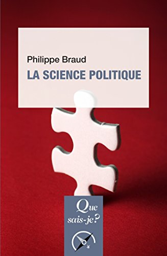La science politique: « Que sais-je ? » n° 909 par Philippe Braud
