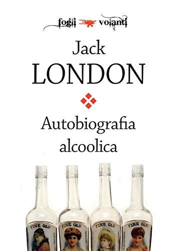 Autobiografia alcoolica (Fogli volanti) (Italian Edition)
