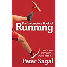 The Incomplete Book of Running (English Edition)