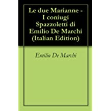 Le due Marianne - I coniugi Spazzoletti di Emilio De Marchi