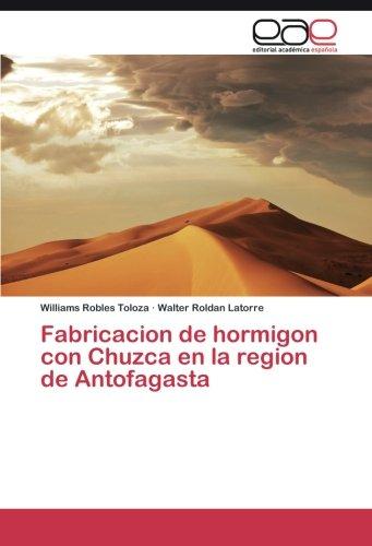 Fabricacion de hormigon con chuzca en la region de antofagasta Robles Toloza Williams