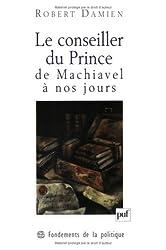 Le Conseiller du Prince, de Machiavel à nos jours