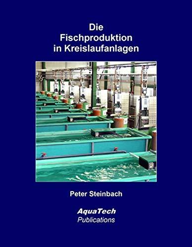Die Fischproduktion in Kreislaufanlagen: Erfahrungen und Empfehlungen