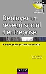 Déployer un réseau social d'entreprise - Mettre en place et faire vivre un RSE