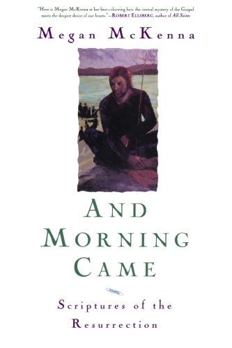 And Morning Came: Scriptures of the Resurrection (Sheed & Ward Books)