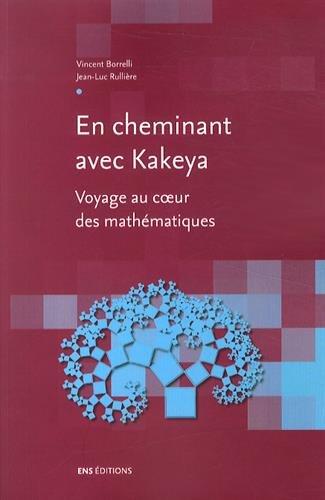 En cheminant avec Kakeya. Voyage au coeur des mathématiques
