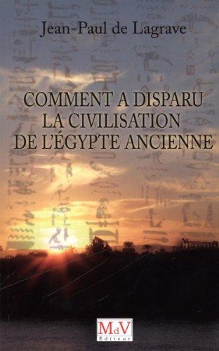 Comment a disparu la civilisation de l'Egypte ancienne ?
